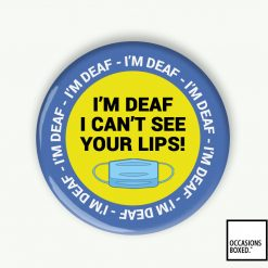 I'm Deaf I Can't See Your Lips Face Mask Awareness Pin Badge