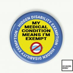 My Medical Condition Means I'm Exempt Disability Pin Badge