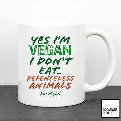 Yes I'm Vegan I Don't Eat Defenceless Animals Mu